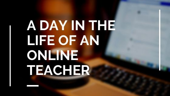 A Day in the Life of an Online Teacher